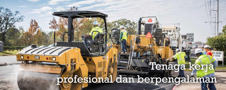 Tenaga kerja yang profesional dan berpengalaman